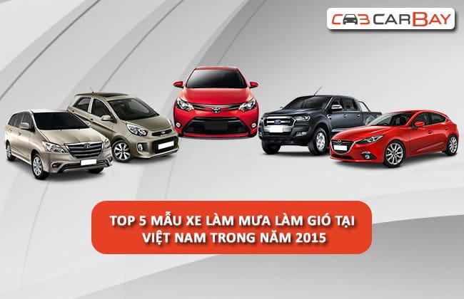 Top 5 Dòng xe năm 2015 đang thống trị tại Việt Nam