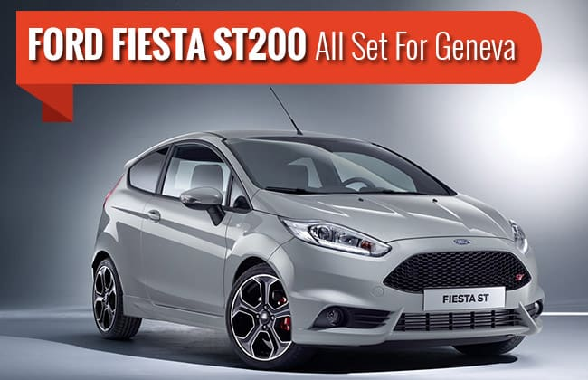 Ford Fiesta ST200 Announced: Will Join The Extensive Lineup at Geneva