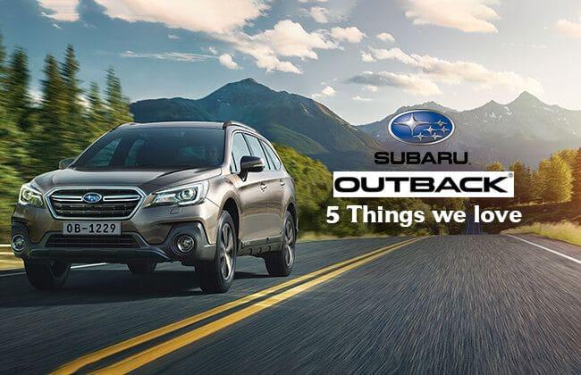 2018 Subaru Outback - 5 Things we love