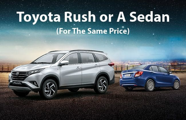 Toyota Rush or a sedan in the same price bracket - Which one should you buy?