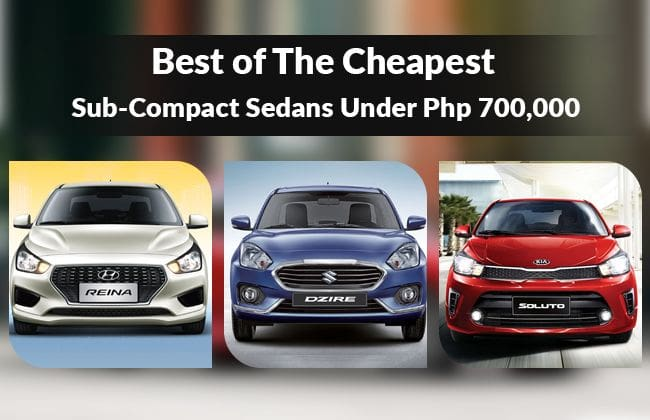 Best of the cheapest: Sub-compact sedans under Php 700,000