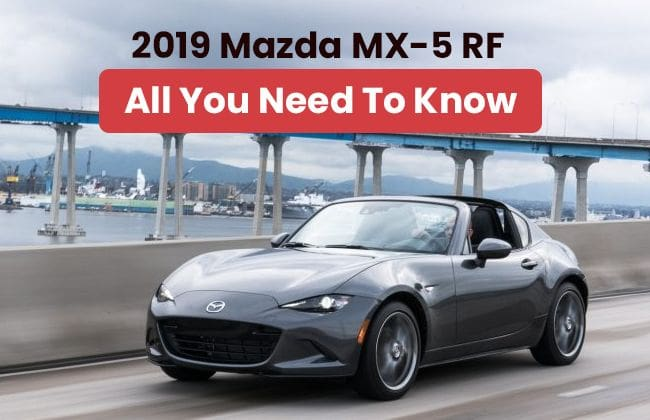 2019 Mazda MX-5 RF – All you need to know