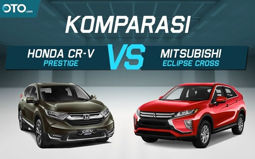 Komparasi Mitsubishi Eclipse Cross VS Honda CR-V 1.5 Prestige
